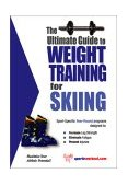 Ultimate Guide to Weight Training for Skiing 2003 9781932549225 Front Cover