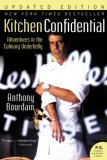 Kitchen Confidential Adventures in the Culinary Underbelly 2007 9780060899226 Front Cover