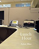 Lunch Hour 2013 9781492372226 Front Cover