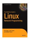 Definitive Guide to Linux Network Programming 2004 9781590593226 Front Cover