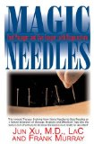 Magic Needles Feel Younger and Live Longer with Acupuncture 2011 9781591202226 Front Cover