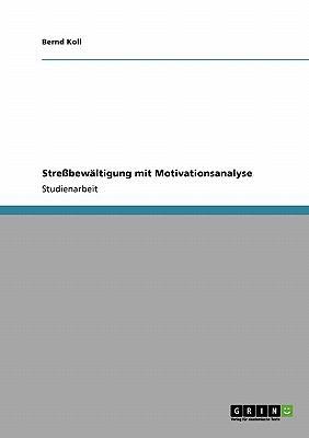 Stre�bew�ltigung mit Motivationsanalyse 2009 9783640375226 Front Cover