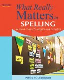 What Really Matters in Spelling Research-Based Strategies and Activities