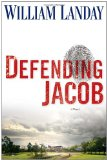 Defending Jacob A Novel 1st 2012 9780385344227 Front Cover