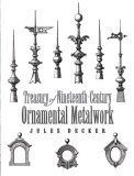 Treasury of Nineteenth-Century Ornamental Metalwork 2006 9780486452227 Front Cover