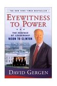 Eyewitness to Power The Essence of Leadership Nixon to Clinton 2001 9780743203227 Front Cover