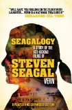 Seagalogy The Ass-Kicking Films of Steven Seagal 2012 9780857687227 Front Cover
