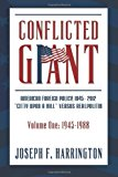 Conflicted Giant American Foreign Policy 1945-2012 a Citty upon a Hill Versus Realpolitik Volume I: 1945-1988 2013 9781492838227 Front Cover