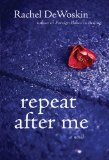Repeat after Me A Novel 2009 9781590202227 Front Cover