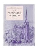 Gothic Revival and American Church Architecture An Episode in Taste, 1840-1856 1997 9780801856228 Front Cover