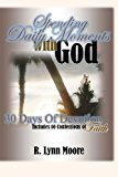 Spending Daily Moments with God 30 Days of Devotion ... Including 10 Confessions of Faith 2013 9781480063228 Front Cover