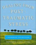 Healing from Post-Traumatic Stress A Workbook for Recovery 2007 9780071494229 Front Cover