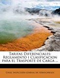 Tarifas Diferenciales Reglamento i Clasificacion para el Trasporte de Carga ... 2011 9781241281229 Front Cover