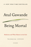 Being Mortal Illness, Medicine and What Matters in the End 2017 9781250076229 Front Cover