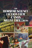Horror/Science Fiction Film Canon Silent Era - 1939 2009 9781441542229 Front Cover
