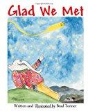 Glad We Met 2012 9781478397229 Front Cover