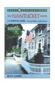 Nantucket Book A Complete Guide 2nd 2001 Revised  9781581570229 Front Cover