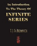 An Introduction to the Theory of Infinite Series: 2008 9781603861229 Front Cover