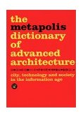 Metapolis Dictionary of Advanced Architecture 2008 9788495951229 Front Cover