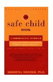 Safe Child Book A Commonsense Approach to Protecting Children and Teaching Children to Protect Themselves 1996 9780684814230 Front Cover