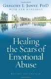Healing the Scars of Emotional Abuse 2009 9780800733230 Front Cover