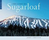 Story of Sugarloaf 2007 9780892727230 Front Cover