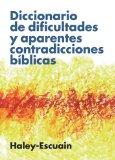 Diccionario de Dificultades y Aparentes Contradicciones B�blicas 2009 9788476453230 Front Cover