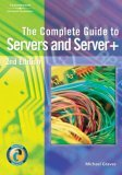 Complete Guide to Servers and Server+ 1st 2006 9781418020231 Front Cover