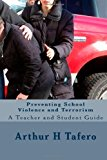 Preventing School Violence and Terrorism 2013 9781482306231 Front Cover