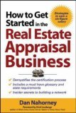 How to Get Started in the Real Estate Appraisal Business 1st 2006 9780071463232 Front Cover