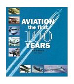 Aviation The First 100 Years 1st 2002 9780764154232 Front Cover