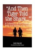 And Then Tiger Told the Shark 2000 9780809299232 Front Cover
