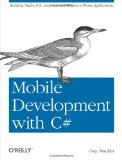 Mobile Development with C# Building Native IOS, Android, and Windows Phone Applications 2012 9781449320232 Front Cover