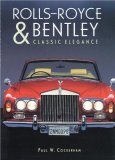 Rolls-Royce and Bentley Classic Elegance 1999 9781577171232 Front Cover