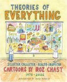 Theories of Everything Selected, Collected, and Health-Inspected Cartoons, 1978-2006 2006 9781582344232 Front Cover