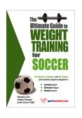Ultimate Guide to Weight Training for Soccer 2003 9781932549232 Front Cover
