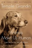 Animals Make Us Human Creating the Best Life for Animals 2010 9780547248233 Front Cover
