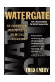 Watergate The Corruption of American Politics and the Fall of Richard Nixon 1995 9780684813233 Front Cover