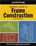 Graphic Guide to Frame Construction Third Edition, Revised and Updated 3rd 2009 Revised  9781600850233 Front Cover