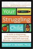 Your Struggling Child A Guide to Diagnosing, Understanding and Advocating for Your Child with Learning, Behavior, or Emotional Problems 2007 9780060735234 Front Cover