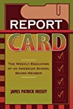 Report Card The Weekly Education of an American School Board Member 2003 9781578860234 Front Cover