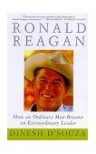 Ronald Reagan How an Ordinary Man Became an Extraordinary Leader 1999 9780684848235 Front Cover