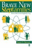 Brave New Stepfamilies Diverse Paths Toward Stepfamily Living 1st 2006 9780761930235 Front Cover