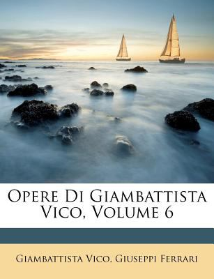Opere Di Giambattista Vico 2010 9781148682235 Front Cover