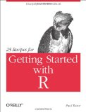 25 Recipes for Getting Started with R 2011 9781449303235 Front Cover