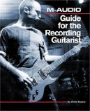 M-Audio Guide for the Recording Guitarist 2008 9781598634235 Front Cover