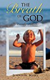 and Breath of God 2011 9781613797235 Front Cover