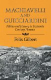 Machiavelli and Guicciardini Politics and History in Sixteenth-Century Florence 1984 9780393301236 Front Cover