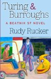 Turing and Burroughs A Beatnik SF Novel 2012 9780985827236 Front Cover