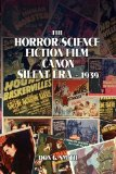 Horror/Science Fiction Film Canon Silent Era - 1939 2009 9781441542236 Front Cover